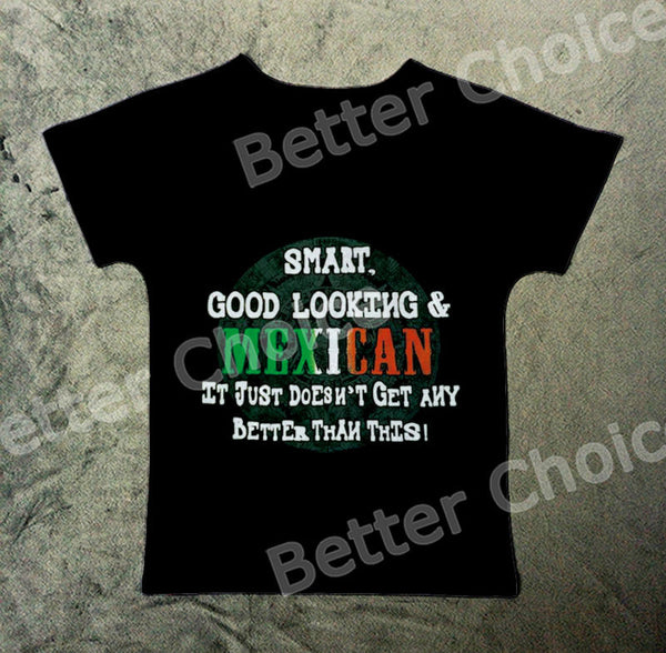 Track Ship+Vintage Retro Cool  T-shirt Top Tee Smart Good Looking Mexican It just Dose Not Get Any Better than This 1201