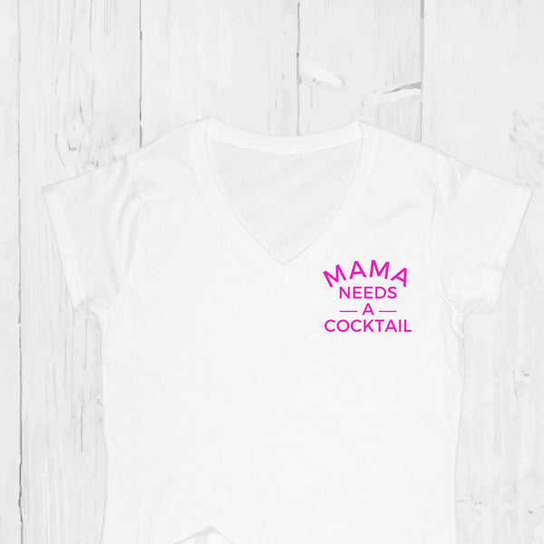 Mama Needs a Cocktail T-Shirt, - Betty Bramble