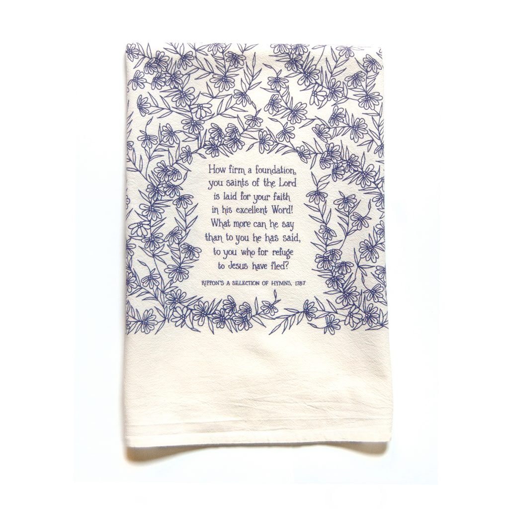How Firm a Foundation Tea Towel