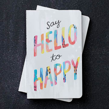 Journal -- Say Hello to Happy