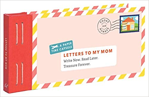Letters to My Mom -- A Paper Time Capsule