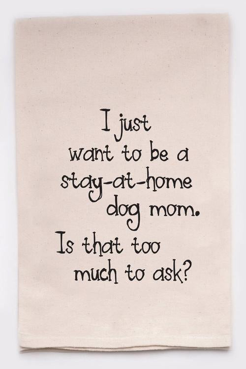 Stay At Home Dog Mom Tea Towel