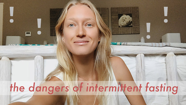 ✱ DANGERS OF INTERMITTENT FASTING FOR WOMEN ✱