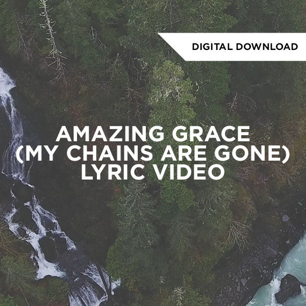 Amazing Grace (My Chains Are Gone) Lyric Video