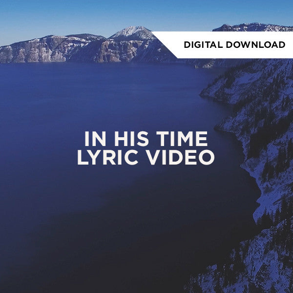 In His Time Lyric Video