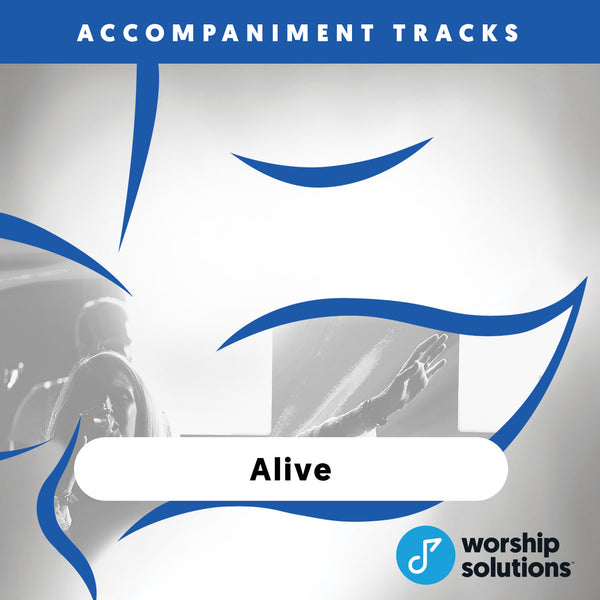 Alive, Accompaniment Track