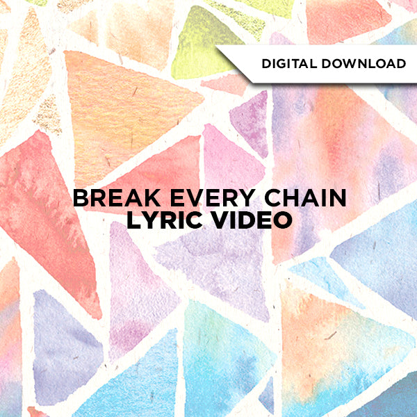Break Every Chain Lyric Video
