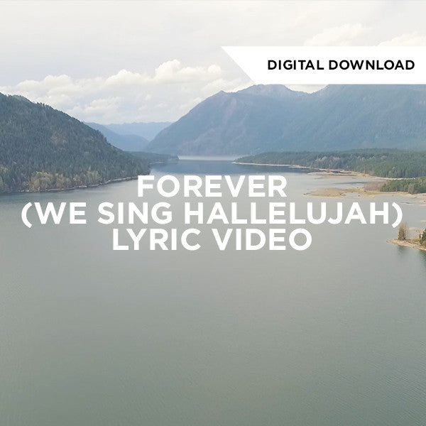 Forever (We Sing Hallelujah) Lyric Video