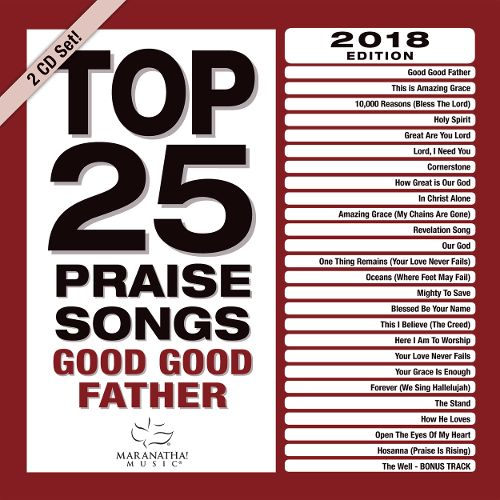 Top 25 Praise Songs: Good Good Father (2018)