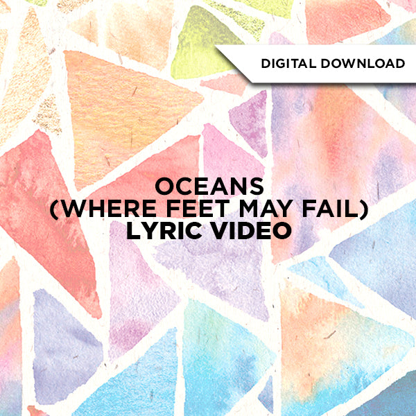 Oceans (Where Feet May Fail) Lyric Video