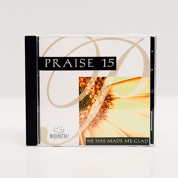 Praise 15: He Has Made Me Glad