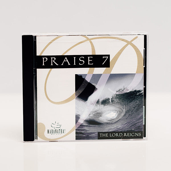 Praise 7: The Lord Reigns