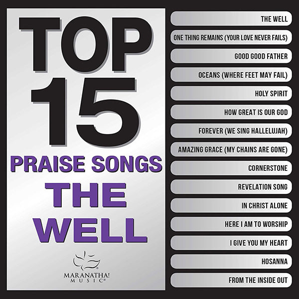Top 15 Praise Songs: The Well