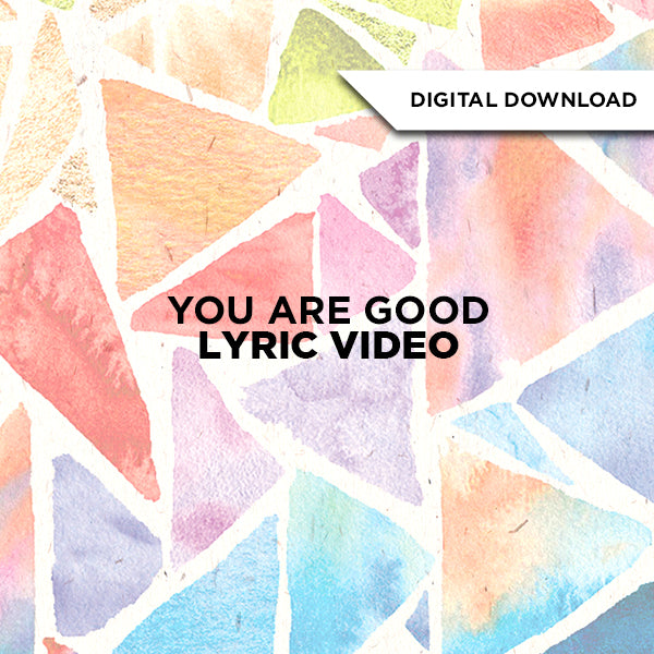 You Are Good Lyric Video