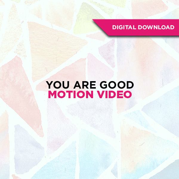 You Are Good Motion Video
