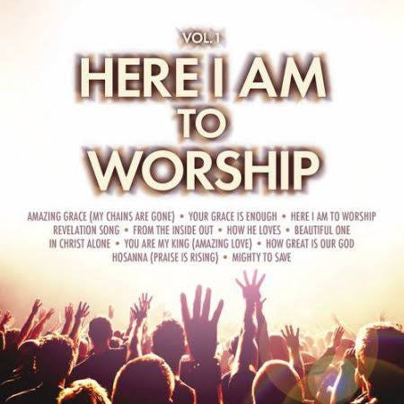 Here I Am To Worship: Vol. 1