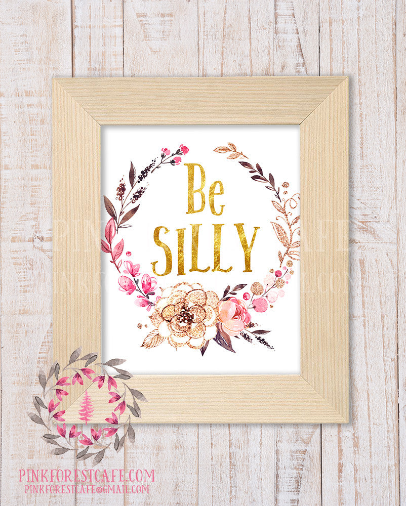 Be Silly Woodland Boho Nursery Decor Baby Girl Wall Art Shower Gift Pink Gold Watercolor Floral Printable Print