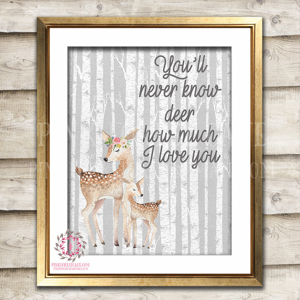 Deer Fawn Birch Trees Woodland Boho Print Printable Wall Art You'll Never Know Dear How Much I Love You Bohemian Garden Floral Nursery Baby Girl Room Playroom Decor