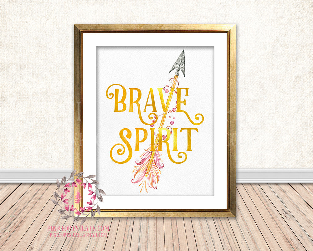 Brave Spirit Gold Foil Boho Tribal Arrow Nursery Baby Girl Room Printable Print Wall Decor