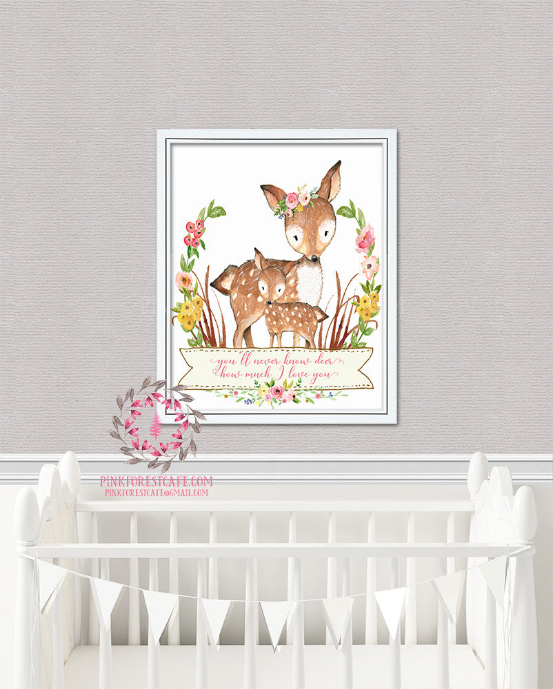Deer Fawn You'll Never Know How Much I Love You Woodland Boho Bohemian Floral Nursery Baby Girl Room Printable Print Wall Art Decor