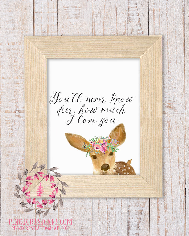 Boho Deer Fawn You Are My Sunshine You'll Never Know How Much I Love You Woodland Printable Wall Art Print Nursery Decor