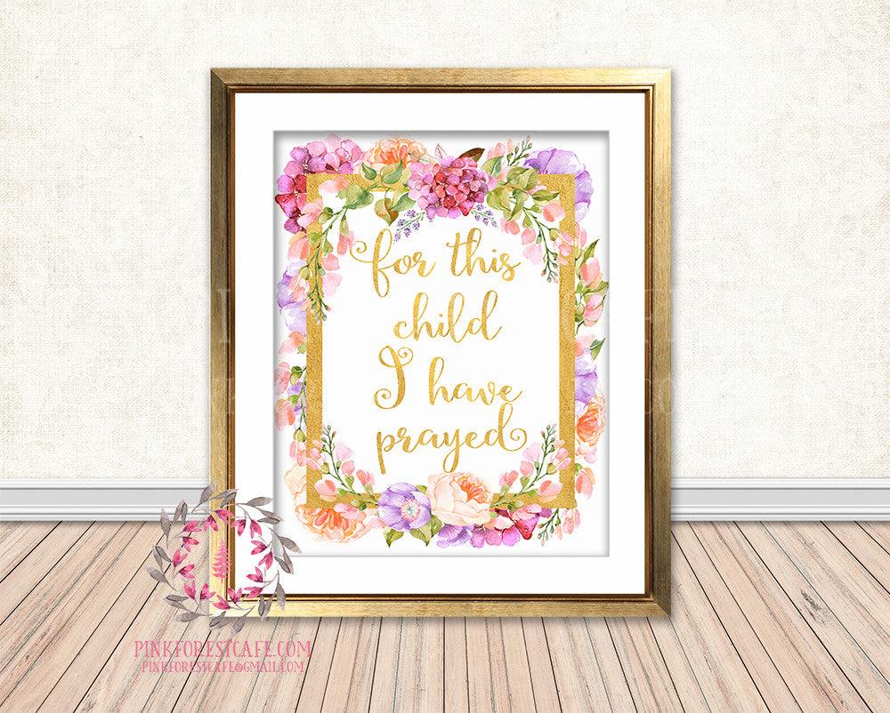 For This Child I Have Prayed Gold Baby Girl Boho Room Watercolor Floral Printable Wall Art Nursery Print Decor