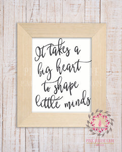 graphic about It Takes a Big Heart to Shape Little Minds Printable named It Normally takes A Massive Centre In the direction of Form Small Minds Trainer Daycare Childcare Service Present Printable Wall Poster Indicator Artwork College or university Playroom Clroom Household Decor