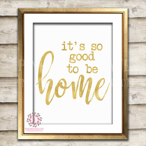 It's So Good To Be Home Gold Printable Wall Art Nursery Print Decor