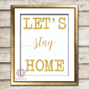 Let's Stay Home Gold Printable Wall Art Print Decor