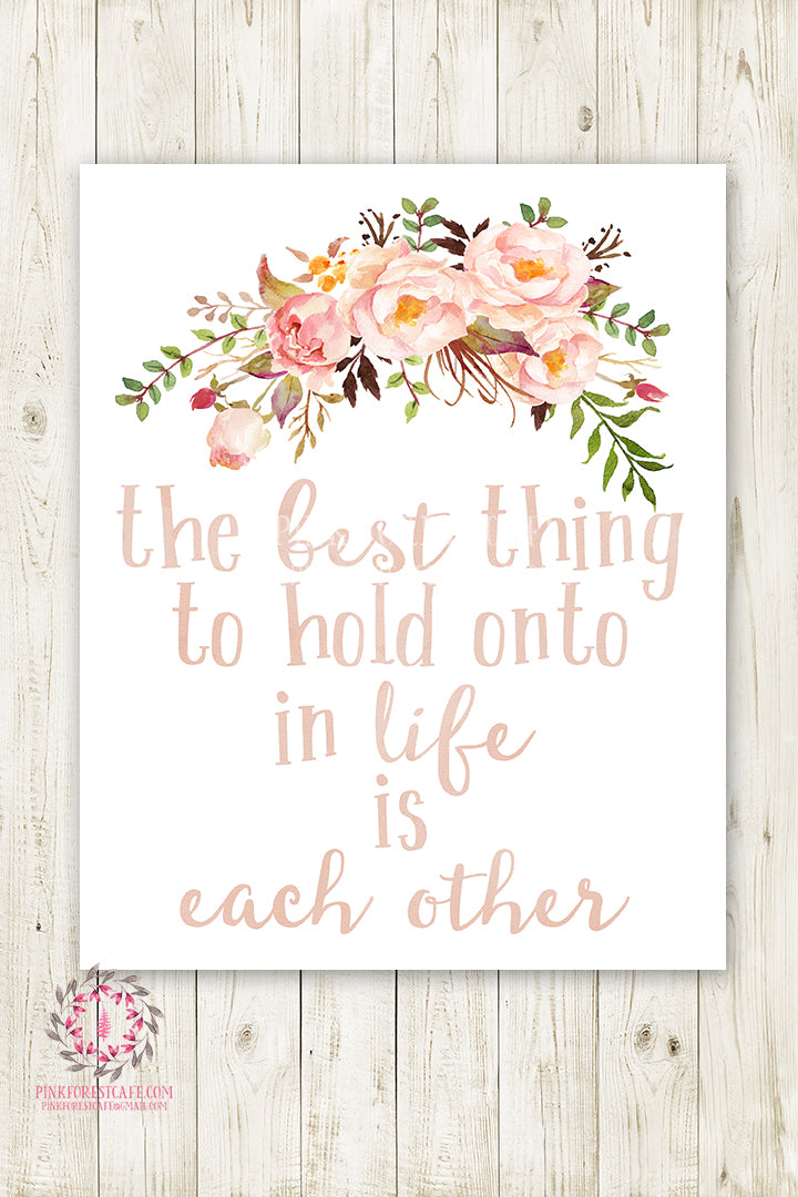 The Best Thing In Life To Hold Onto Is Each Other Baby Girl Wall Art Print Boho Blush Watercolor Woodland Floral Tribal Nursery Printable Decor