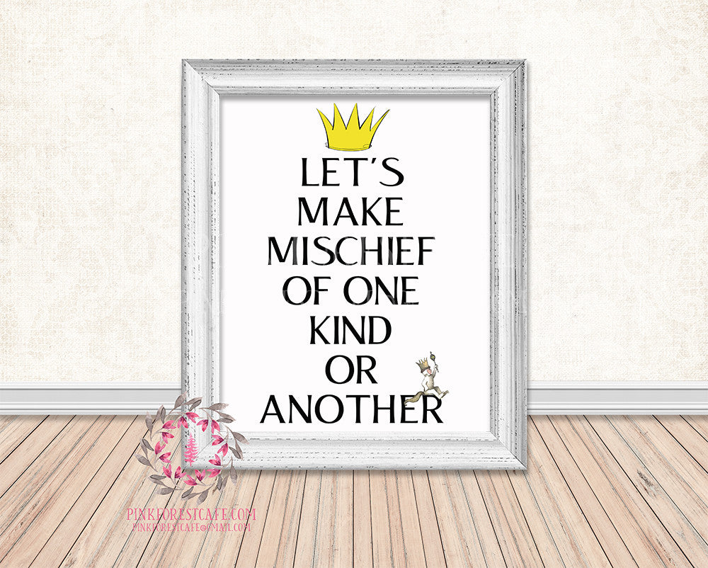 Where The Wild Things Are Let's Make Mischief Of One Kind Or Another Printable Wall Art Print Rustic Woodland Nursery Home Decor