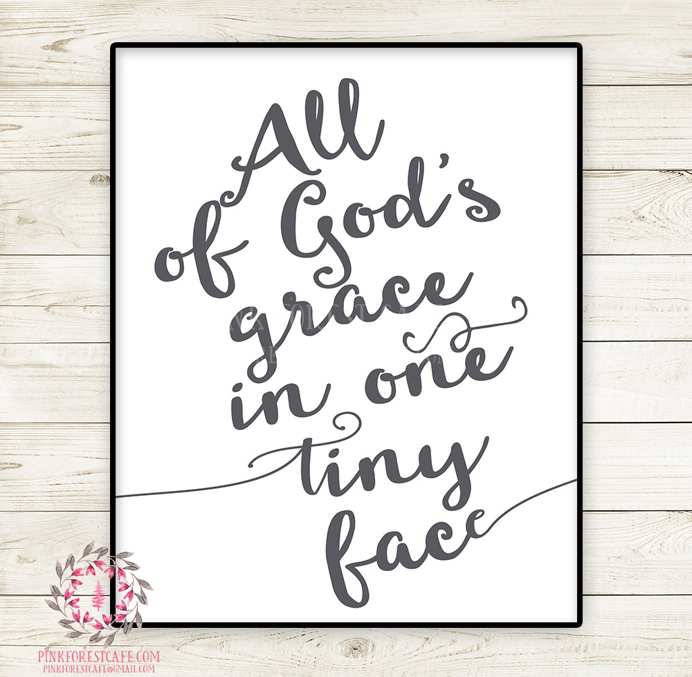 All Of God's Grace In One Tiny Face Wall Art Print Baby Nursery Printable Typography Decor