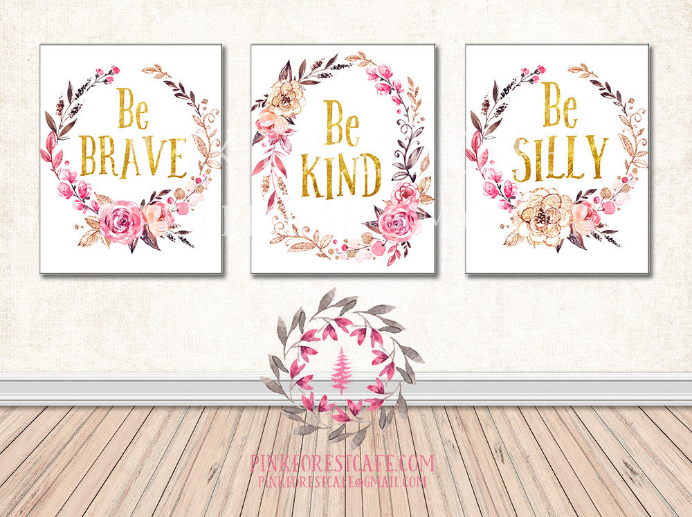Be Silly Kind Brave Wall Art Print Set Boho Nursery Baby Girl Pink Gold Watercolor Floral Printable Decor