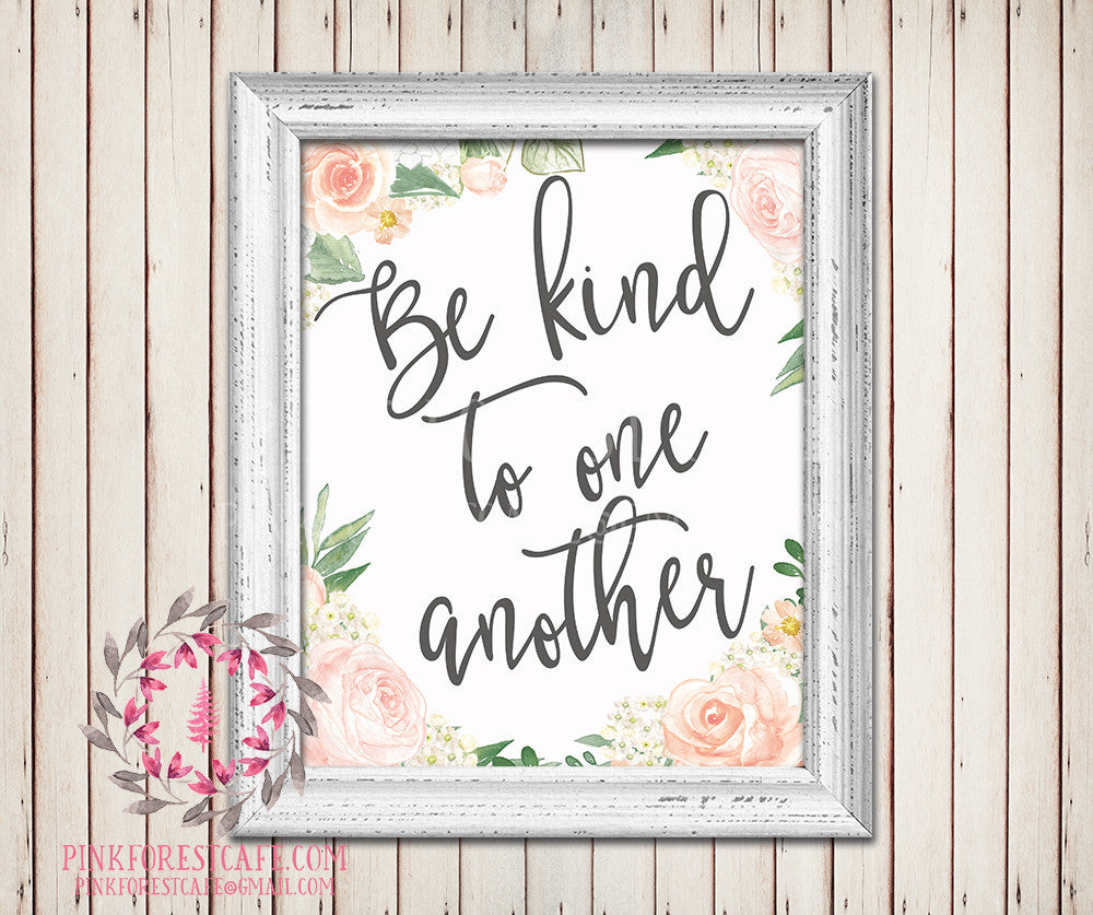 Be Kind To One Another Watercolor Flowers Floral Printable Wall Art Baby Nursery Home Decor
