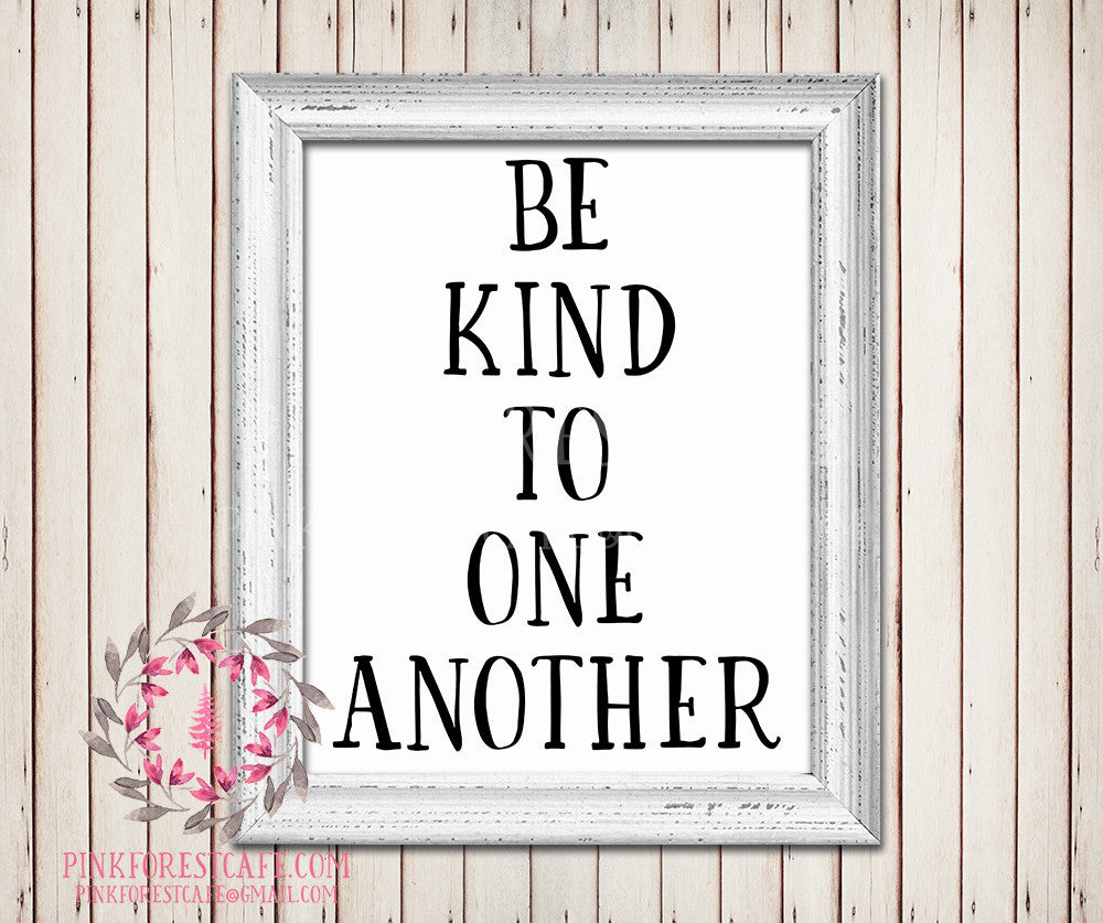 Be Kind To One Another Printable Wall Art Baby Nursery Home Decor