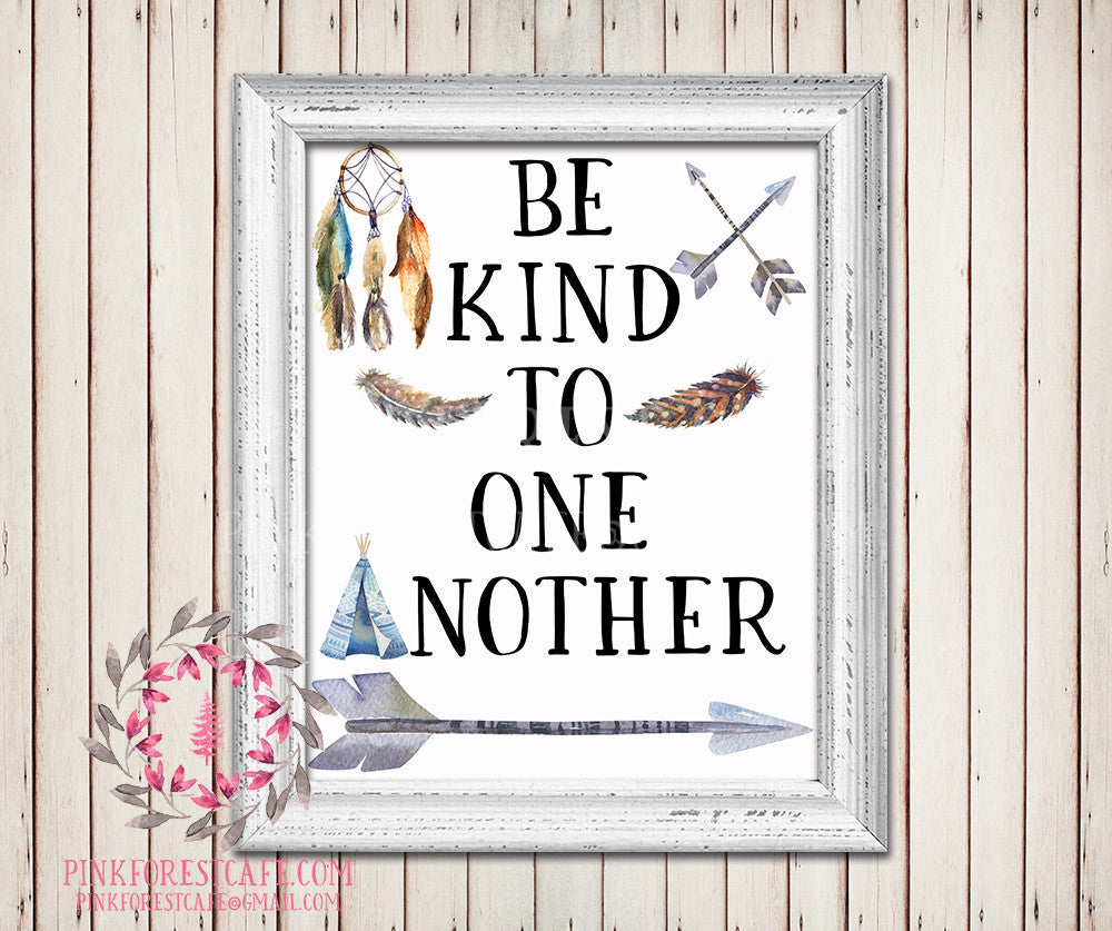 Be Kind To One Another Tribal Arrow Dreamcatcher Teepee Watercolor Woodland Printable Wall Art Baby Nursery Home Decor