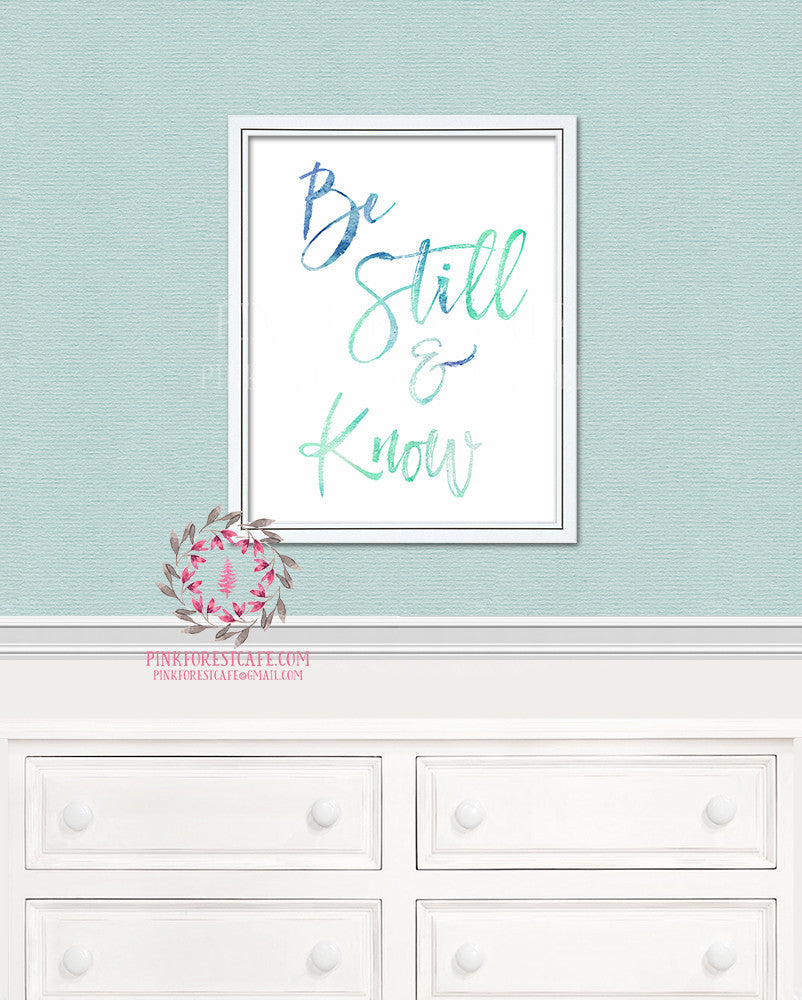 Be Still & Know Watercolor Printable Wall Art Print Nursery Home Decor