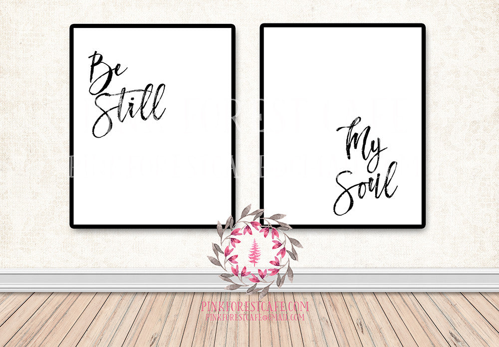 Be Still My Soul Black White Set Printable Wall Art Print Nursery Home Decor