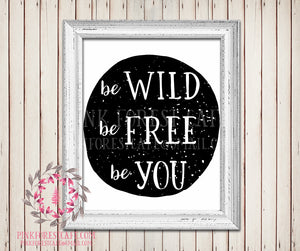 Be Wild Free You Black White Printable Wall Art Baby Boy Tribal Rustic Woodland Nursery Home Decor