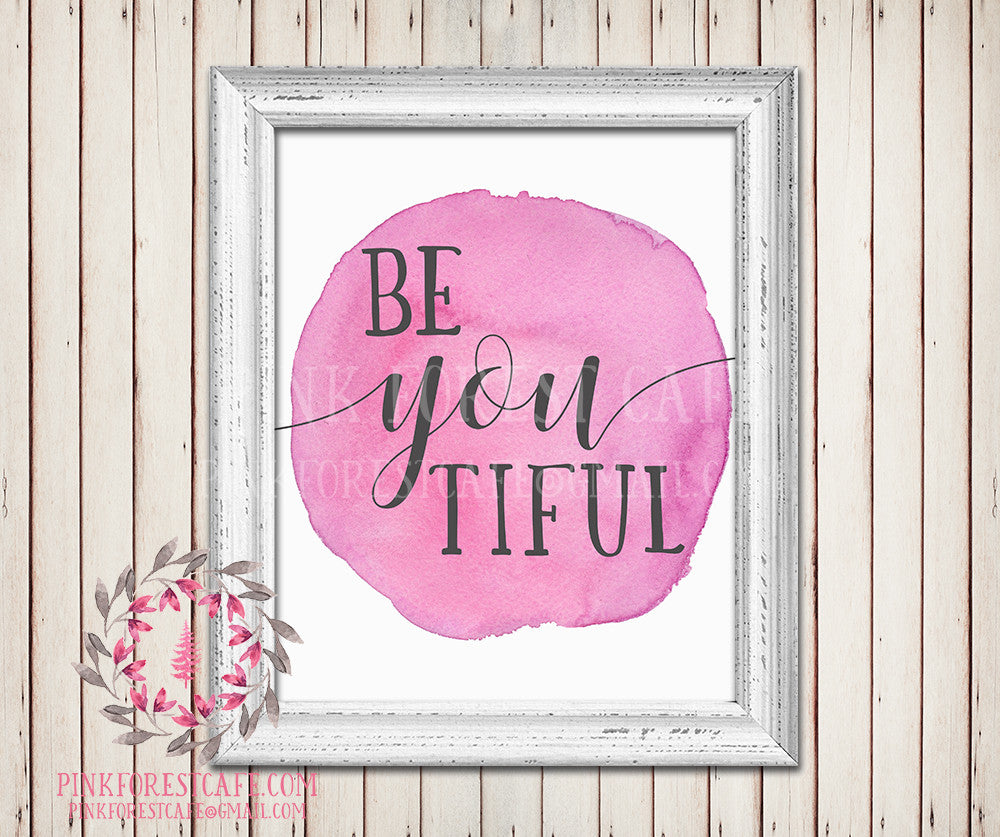 Be YOU tiful Beautiful Pink Watercolor Printable Wall Art Baby Girl Nursery Home Decor