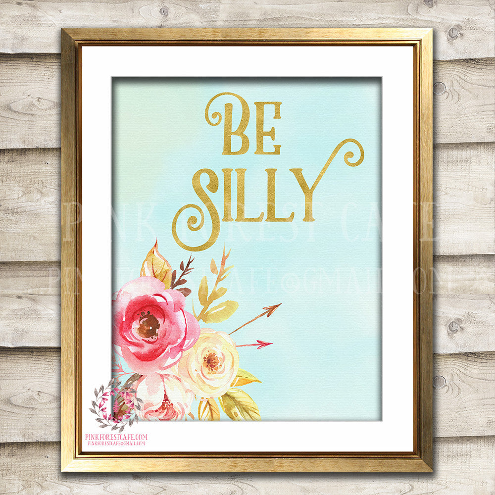 Be Silly Boho Nursery Decor Baby Girl Wall Art Watercolor Floral Printable Print