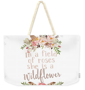 Boho In A Field Of Roses She Is A Wildflower - Weekender Tote Bag
