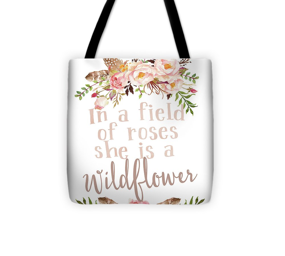 Boho In A Field Of Roses She Is A Wildflower - Tote Bag