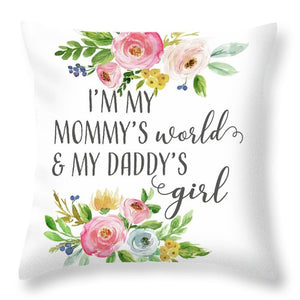 Boho I'm My Mommy's World & My Daddy's Girl - Throw Pillow Baby Girl Nursery Decor