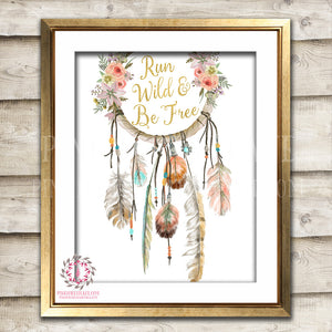 Run Wild Be Free Blush Dreamcatcher Feather Boho Bohemian Watercolor Gold Floral Nursery Baby Girl Room Prints Printable Print Wall Art Decor Print