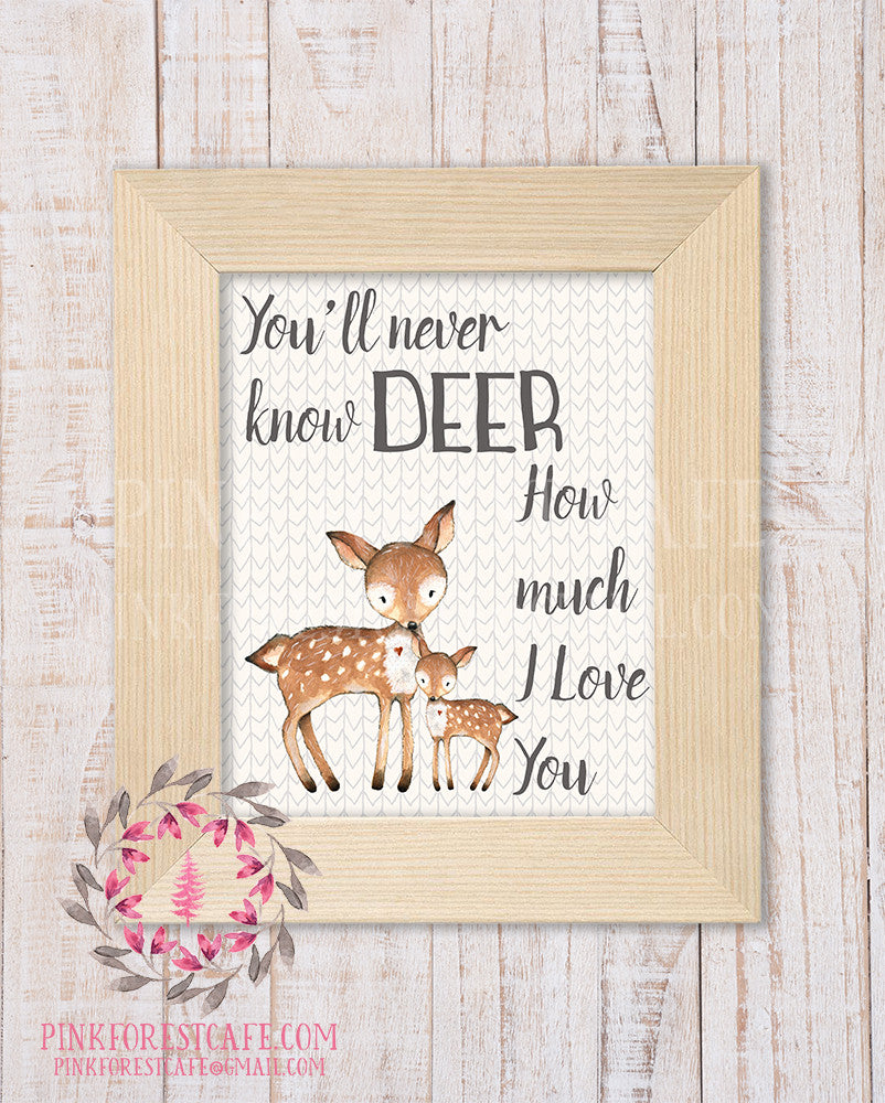Deer Fawn You Are My Sunshine You'll Never Know How Much I Love You Woodland Printable Wall Art Nursery Home Decor