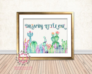 Dream Big Little One Cactus Succulent Boho Baby Nursery Home Decor Wall Art Printable Print