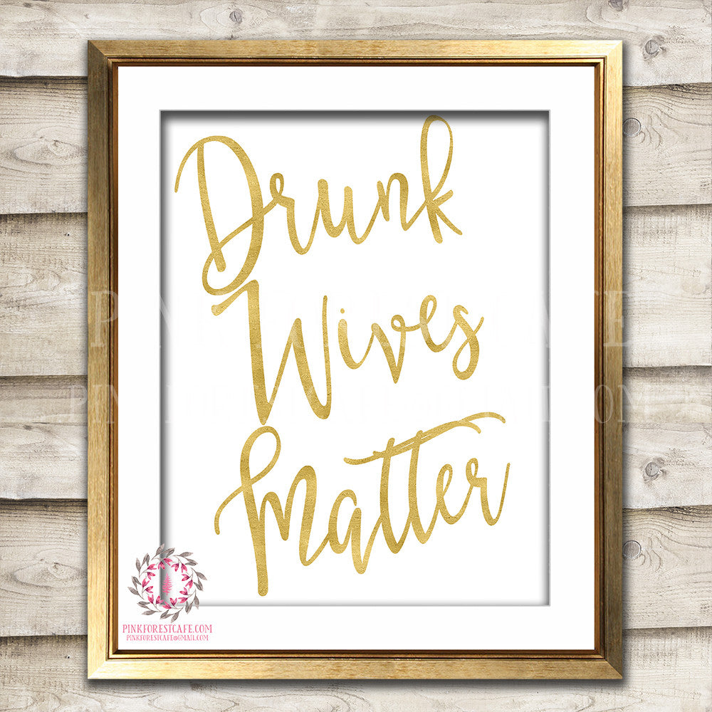 Drunk Wives Matter Gold Typography Boho Bohemian Printable Wall Art Decor Bar Print