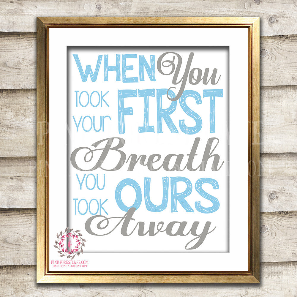 When You Took Your First Breath You Took Ours Away Baby Boy Room Printable Wall Art Nursery Decor Print
