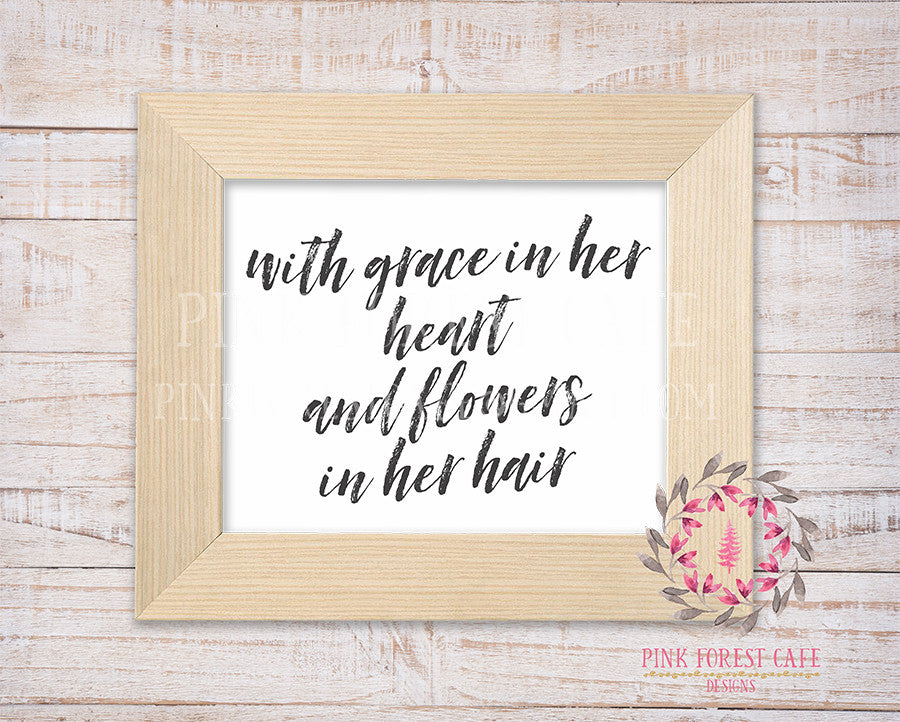 With Grace In Her Heart And Flowers In Her Hair Wall Art Print Baby Nursery Printable Home Decor